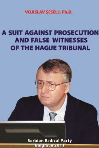 A Suit Against Prosecution and False Witnesses of the Hague Tribunal
