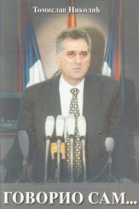 Томислав Николић: ГОВОРИО САМ...